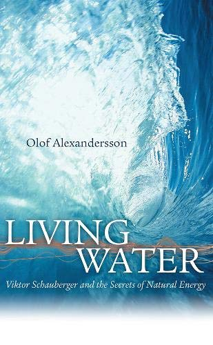 9780717133901: Living Water: Viktor Schauberger and the Secrets of Natural Energy