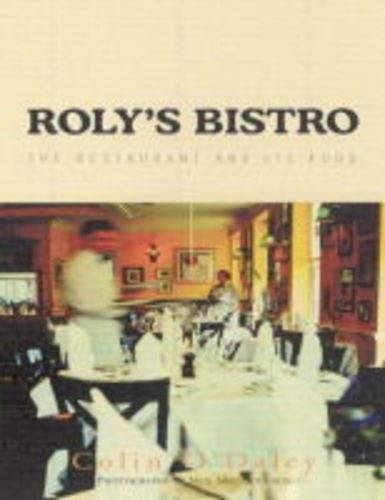 Roly's Bistro: The Restaurant and its Food: Colin O'Daly