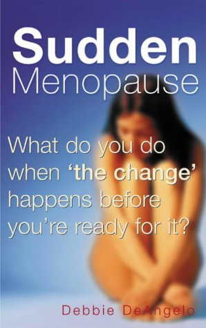 9780717134366: Sudden Menopause: What Do You Do When the Change Happens Before You're Ready for It?