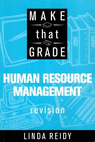 Make That Grade Human Resource Management: Revision: Reidy, Linda