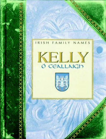 Kelly (Irish Family Names) (0717135519) by Daithi O Hogain