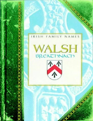 Walsh (Irish Family Names) (0717135535) by Daithi O Hogain