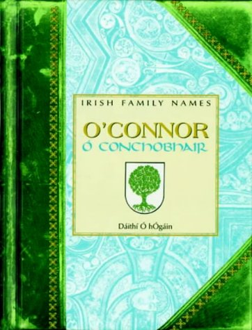 O'Connor (Irish Family Names) (0717135578) by Daithi O Hogain
