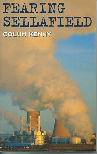Fearing Sellafield: Kenny, Colum