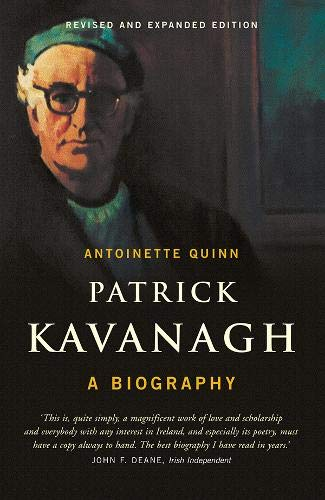Patrick Kavanagh: A Biography: Antoinette Quinn