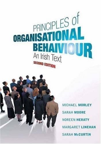 Principles of Organisational Behaviour: An Irish Text: Morley, Michael; Moore,
