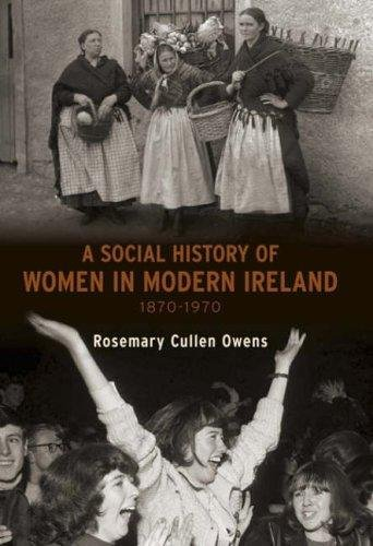 9780717136810: A Social History of Women in Ireland: 1870-1970