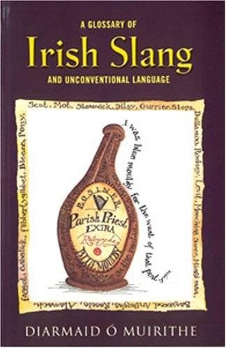 Glossary of Irish Slang: O'Muirithe, Diarmaid