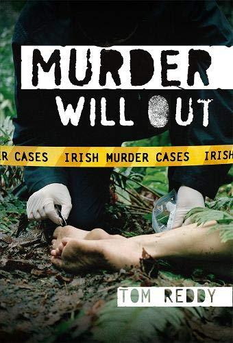 Murder Will Out: Irish Murder Cases: Reddy, Tom