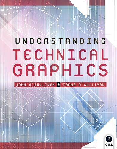 9780717138296: Understanding Technical Graphics: Text and Workbook