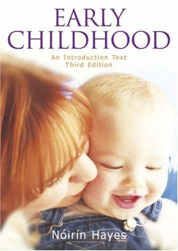 Early Childhood: An Introductory Text (9780717139323) by Hayes, Noirin