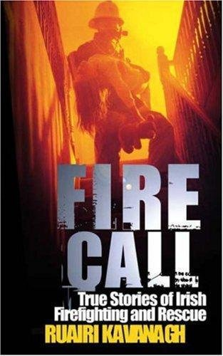 9780717139484: Firecall: True Stories of Irish Firefighting and Rescue