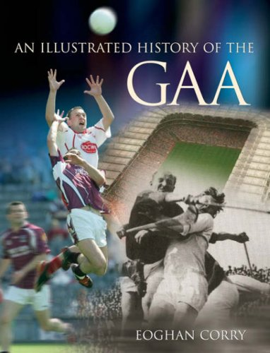 9780717139514: An Illustrated History of the GAA