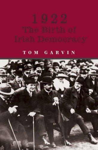 1922: The Birth of Irish Democracy: Garvin, Tom