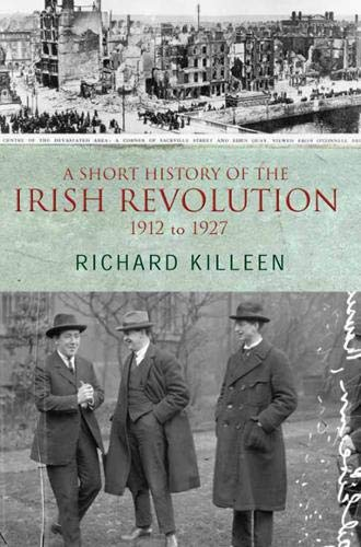 9780717140831: A Short History of the Irish Revolution: 1912 to 1927