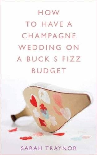 9780717141135: How to Have a Champagne Wedding on a Buck's Fizz Budget