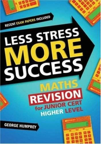 9780717141302: Less Stress More Success: Maths Revision for Junior Cert Higher Level