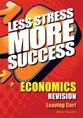 Less Stress More Success Economics Leaving Cert: Brian Fogarty