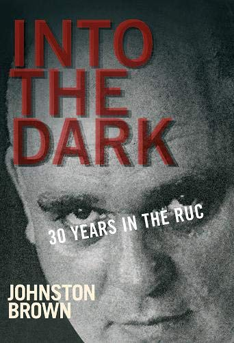 9780717141654: Into the Dark: 30 Years in the RUC