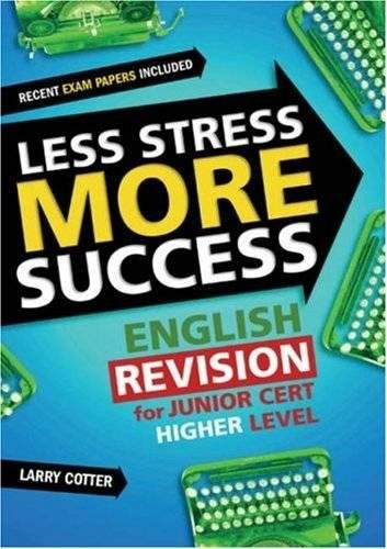 Less Stress More Success: English Revision for: Cotter, Larry
