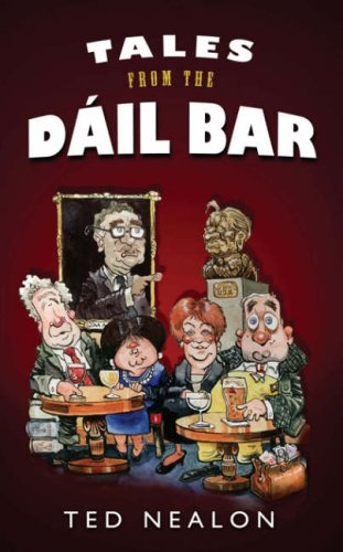 TALES FROM THE DAIL BAR: Nealon, Ted