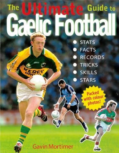 9780717143719: The Ultimate Guide to Gaelic Football
