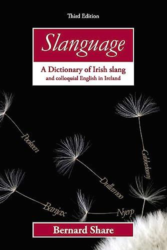 9780717143900: Slanguage: A Dictionary of Irish Slang and Colloquial English in Ireland