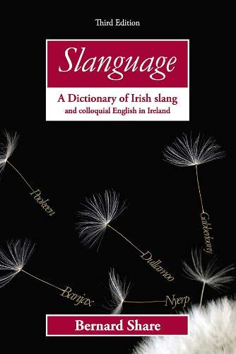 Slanguage : A Dictionary of Irish Slang: Share, Bernard