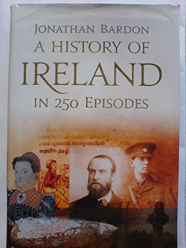 9780717144532: A History of Ireland in 250 Episodes