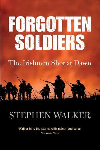 9780717145157: Forgotten Soldiers: The Irishmen Shot at Dawn