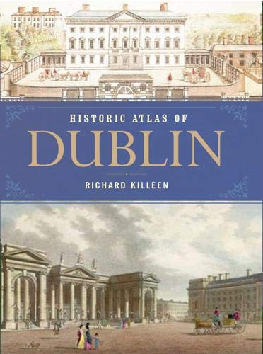 9780717145959: Historical Atlas of Dublin