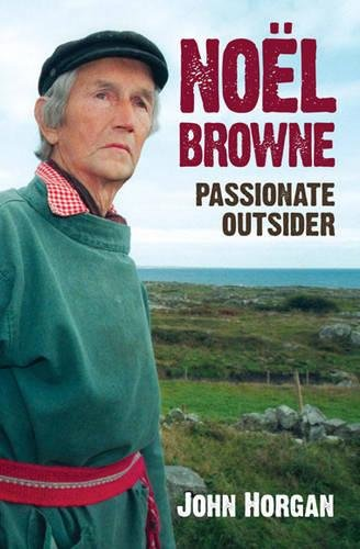 9780717146024: Noel Browne Passionate Outsider