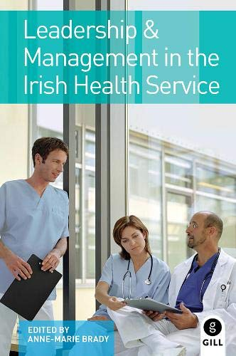 Leadership and Management in the Irish Health Service (Paperback)