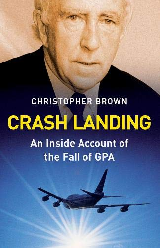 9780717146420: Crash Landing: An Inside Account of the Fall of GPA