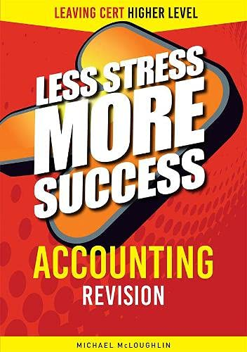 9780717146994: Less Stress More Success Accounting Leaving Cert Higher Level