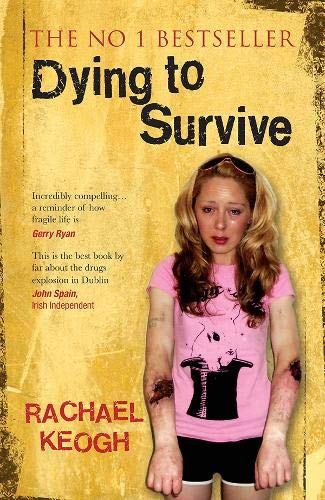 Dying to Survive (Paperback): Rachael Keogh