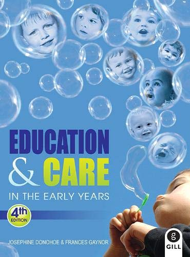 Education and Care in the Early Years: Donohoe, Josephine; Gaynor,