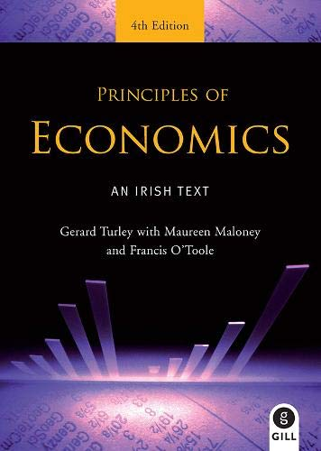9780717149889: Principles of Economics. by Gerard Turley, Maureen Maloney, Francis O'Toole