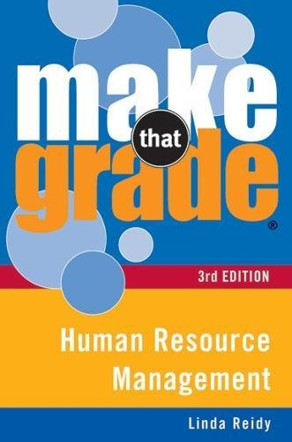 Make That Grade Human Resource Management 3rd: Linda Reidy