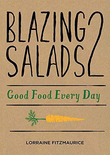 9780717150564: Blazing Salads 2: Good Food Every Day