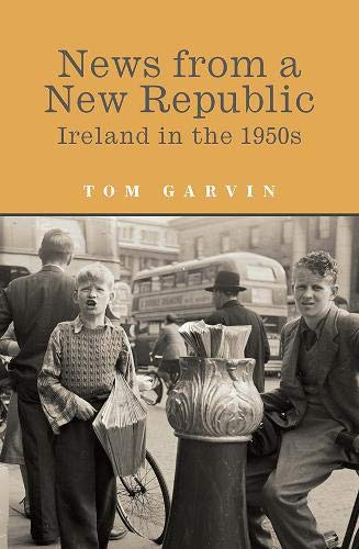 9780717150588: News From A New Republic: Ireland in the 1950s