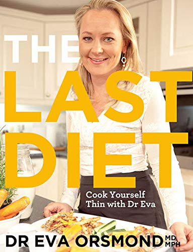 9780717151080: The Last Diet: Cook Yourself Thin With Dr Eva