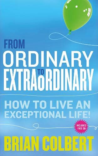 9780717152926: From Ordinary to Extraordinary: How to Live an Exceptional Life