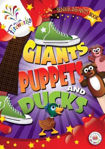 Giants, Puppets and Ducks Senior Infants (Fireworks): Janna Tiearney