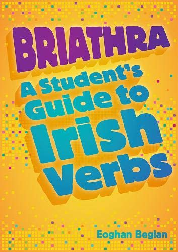 9780717153404: Briathra: A Student's Guide to Irish Verbs