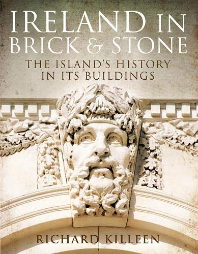 9780717153602: Ireland in Brick and Stone: The Island's History in its Buildings