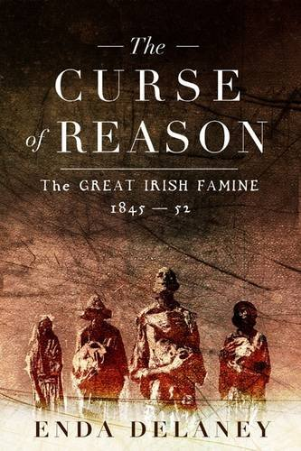 9780717154159: The Curse of Reason: The Great Irish Famine