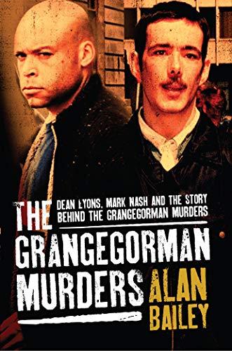 9780717154333: The Grangegorman Murders: Dean Lyons, Mark Nash and the Story behind the Grangegorman Murders