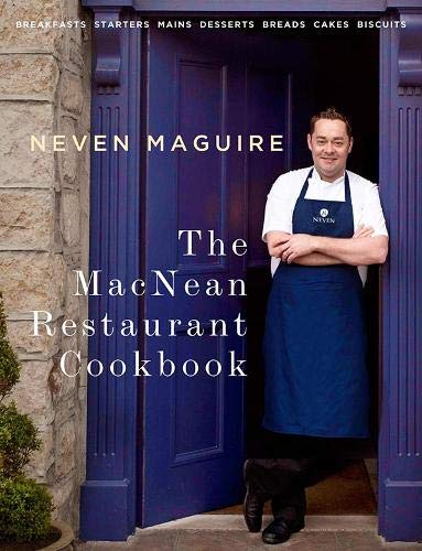 The MacNean Restaurant Cookbook: Neven Maguire