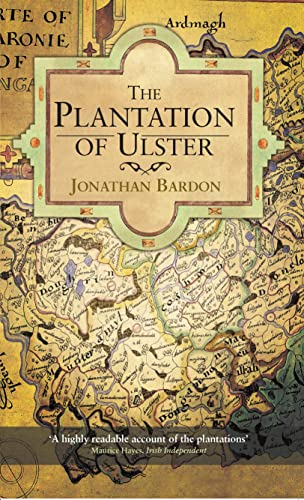 9780717154470: The Plantation of Ulster: The British Colonization of the North of Ireland in the 17th Century